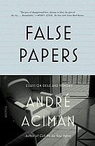 False Papers: Essays on Exile and Memory