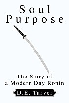 Soul Purpose: The Story of a Modern Day Ronin