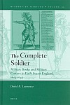 The Complete Soldier: Military Books and Military Culture in Early Stuart England, 1603-1645