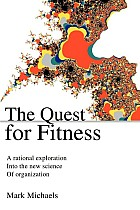 The Quest for Fitness: A Rational Exploration Into the New Science of Organization