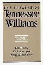 The Theatre of Tennessee Williams, Volume I: Battle of Angels, the Glass Menagerie, a Streetcar Named Desire