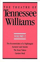 The Theatre of Tennessee Williams Volume II: The Eccentricities of a Nightingale, Summer and Smoke, the Rose Tattoo, Camino Real