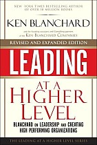 Leading at a Higher Level, Revised and Expanded Edition: Blanchard on Leadership and Creating High Performing Organizations
