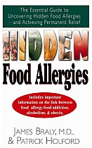 Hidden Food Allergies: The Essential Guide to Uncovering Hidden Food Allergies--And Achieving Permanent Relief