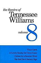 The Theatre of Tennessee Williams Volume VIII: Vieux Carré, a Lovely Summer for Creve Coeur, Clothes for a Summer Hotel, the Red Devil Battery Sign