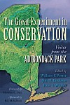 The Great Experiment in Conservation: Voices from the Adirondack Park