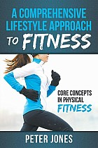 A Comprehensive Lifestyle Approach to Fitness