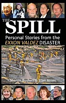 The Spill: Personal Stories from the EXXON Valdez Disaster