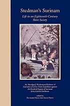 Stedman's Surinam: Life in an Eighteenth-Century Slave Society. an Abridged, Modernized Edition of Narrative of a Five Years Expedition A