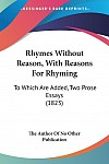 Rhymes Without Reason, With Reasons For Rhyming