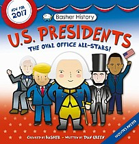 Basher History: Us Presidents: Revised Edition