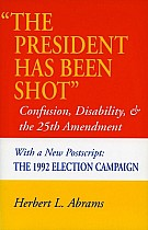 Athe President Has Been Shota: Confusion, Disability, and the 25th Amendment