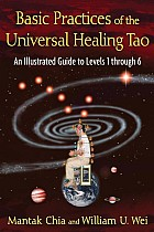 Basic Practices of the Universal Healing Tao: An Illustrated Guide to Levels 1 Through 6