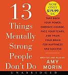 13 Things Mentally Strong People Don't Do: Take Back Your Power, Embrace Change, Face Your Fears, and Train Your Brain for Happiness and Success (audiobook)