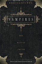 Vampires: The Occult Truth the Occult Truth