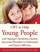 CBT to Help Young People with Asperger's Syndrome (Autism Spectrum Disorder) to Understand and Express Affection