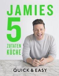 Jamies 5 Zutaten Küche Quick Easy Jamie Oliver Księgarnia