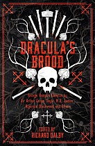 Dracula S Brood: Neglected Vampire Classics by Sir Arthur Conan Doyle, M.R. James, Algernon Blackwood and Others