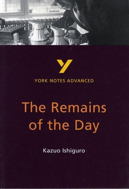 The Remains of the Day: York Notes Advanced