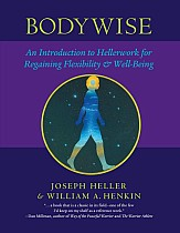 Bodywise: An Introduction to Hellerwork for Regaining Flexibility & Well-Being
