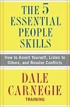The 5 Essential People Skills: How to Assert Yourself, Listen to Others, and Resolve Conflicts