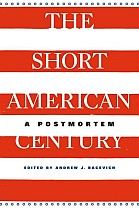 The Short American Century: A Postmortem