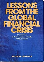 Lessons from the Global Financial Crisis: The Relevance of Adam Smith on Morality and Free Markets