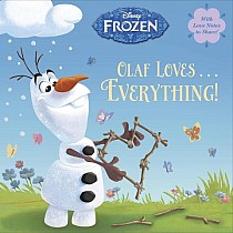 Olaf Loves . . . Everything! (Disney Frozen)