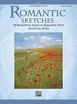 Romantic Sketches, Bk 2: 10 Delightful Solos in Romantic Style