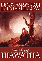 The Song of Hiawatha by Henry Wadsworth Longfellow, Fiction, Classics, Literary