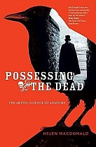 Possessing the Dead: The Artful Science of Anatomy