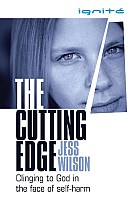 The Cutting Edge: Clinging to God in the Face of Self-Harm