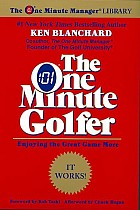 The One Minute Golfer: Enjoying the Great Game More