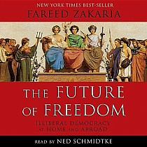 The Future of Freedom: Illiberal Democracy at Home and Abroad (audiobook)