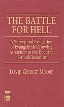 The Battle for Hell: A Survey and Evaluation of Evangelicals' Growing Attraction to the Doctrine of Annihilationism