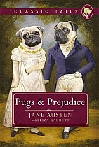 Pugs and Prejudice (Classic Tails 1)