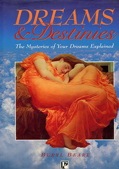 Dreams and Destinies. The Mysteries of Your Dreams Explained