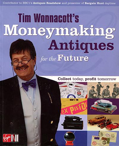 Tim Wonnacott's Moneymaking Antiques for the Future