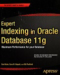 Expert Indexing in Oracle Database 11g: Maximum Performance for Your Database